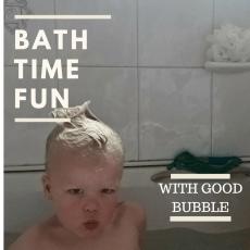 Bath time fun with Good Bubble