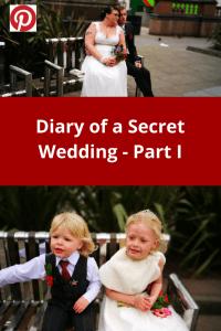 Diary of a Secret Wedding #wedding #secretwedding #weddingplanning #bride #secretbride #diary #weddingday #howtogetmarried #diywedding