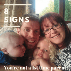 8 signs you're not a first time parent.