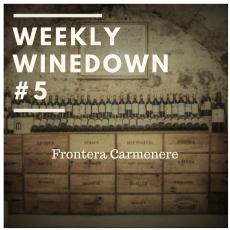 Weekly Winedow #5 – Frontera Caremenere