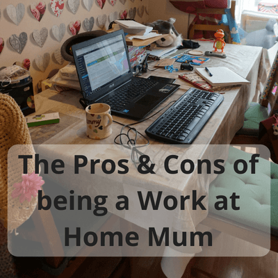 The Pros & Cons of being a Work at Home Mum #wahm #workathomemum #workingmum #workingmom #workfromhome #homeworking